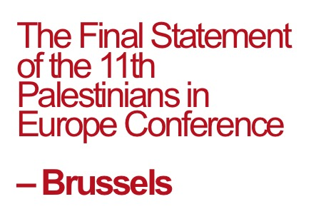 The_Final_Statement_of_the_11th_Palestinians_in_Europe_Conference__Brussels